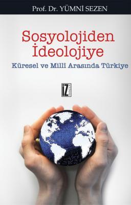 Sosyolojiden İdeolojiye - Yümni Sezen