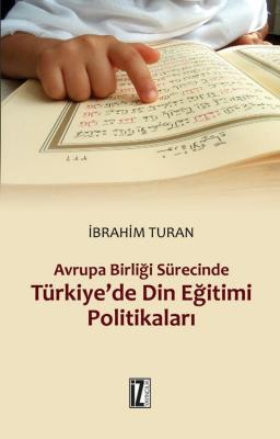 Türkiye'de Din Eğitimi Politikaları - İbrahim Turan