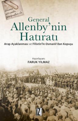 General Allenby'nin Hatıratı - Faruk Yılmaz
