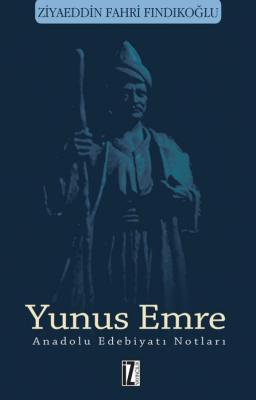 Yunus Emre (Anadolu Edebiyatı Notları)