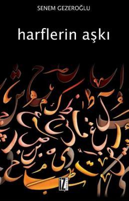 Harflerin Aşkı - Senem Gezeroğlu