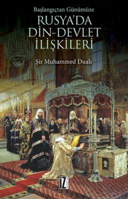 Başlangıçtan Günümüze Rusya'da Din-Devlet İlişkileri - Şir Muhammed Du