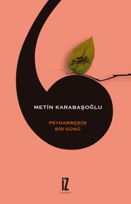 Peygamberin Bir Günü - Metin Karabaşoğlu