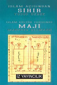 İslam'da Sihir ve Maji - Manfred Ullmann