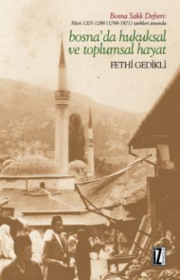 Bosna'da Hukuksal ve Toplumsal Hayat - Fethi Gedikli