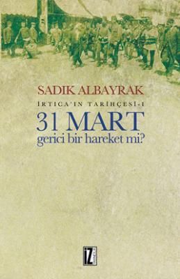 31 Mart Gerici Bir Hareket mi?