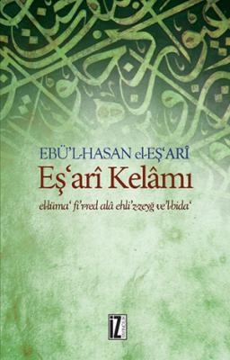 Eş'arî Kelâmı - Ebü'l-Hasan el-Eş'arî