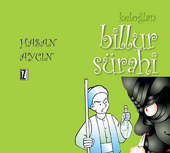 Keloğlan: Billur Sürahi - Hasan Aycın