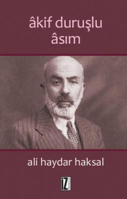 Âkif Duruşlu Âsım - Ali Haydar Haksal