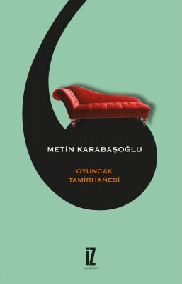 Oyuncak Tamirhanesi - Metin Karabaşoğlu