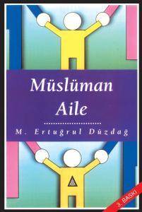 Müslüman Aile - M. Ertuğrul Düzdağ