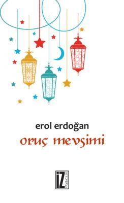 Oruç Mevsimi - Erol Erdoğan