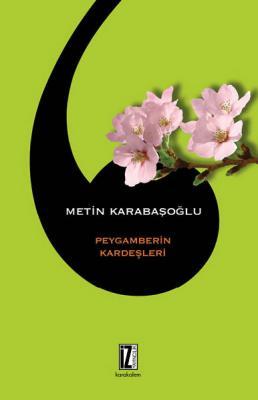 Peygamberin Kardeşleri - Metin Karabaşoğlu