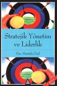 Stratejik Yönetim ve Liderlik - Mustafa Özel