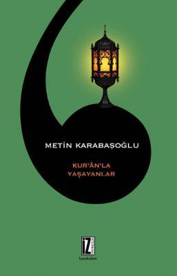 Kur'ân'la Yaşayanlar - Metin Karabaşoğlu