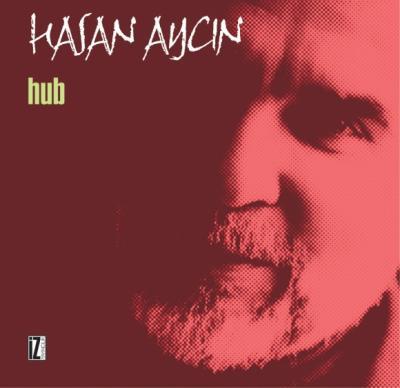 Hub - Hasan Aycın