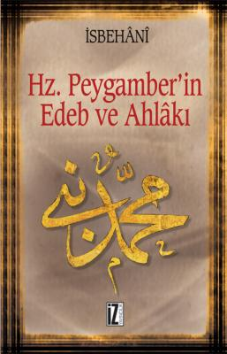 Hz. Peygamber'in Edeb ve Ahlâkı