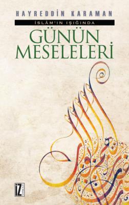 İslam'ın Işığında Günün Meseleleri