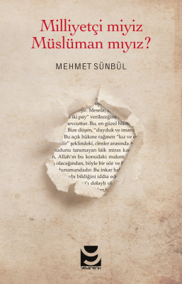 Milliyetçi miyiz Müslüman mıyız? - Mehmet Sünbül