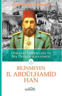 Bilinmeyen 2.Abdülhamid Han (1.Kitap)