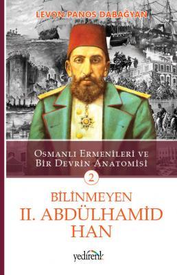 Bilinmeyen 2.Abdülhamid Han (2.Kitap)