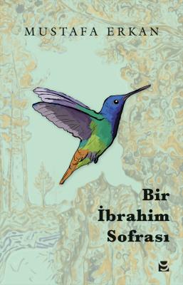 Bir İbrahim Sofrası - Mustafa Erkan