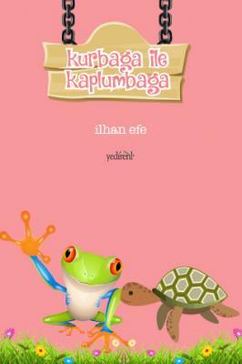 Kurbağa ile Kaplumbağa - İlhan Efe