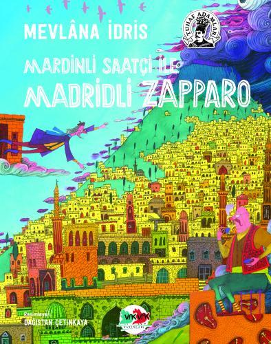 Mardinli Saatçi İle Madridli Zapparo Mevlâna İdris
