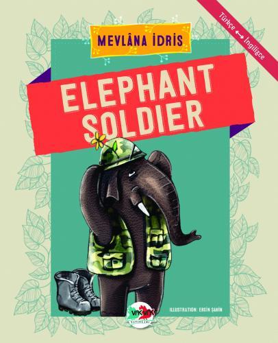 ELEPHANT SOLDIER Mevlâna İdris