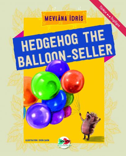HEDGEHOG THE BALLOON-SELLER Mevlâna İdris
