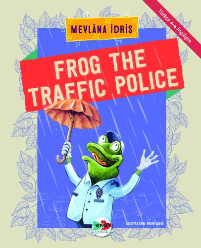 FROG THE TRAFFIC POLICE Mevlâna İdris