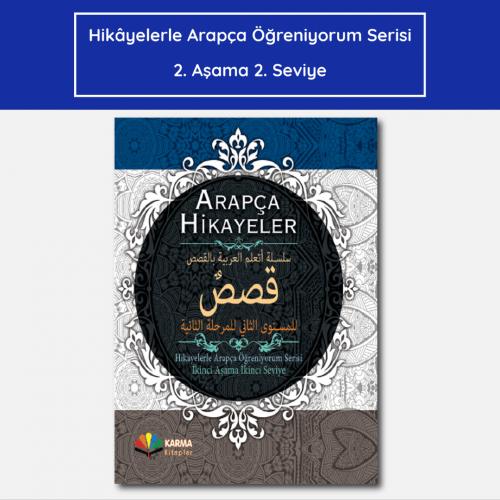 Hikâyelerle Arapça Öğreniyorum 2. Aşama 2. Seviye (Ciltli) Abdullah Fe