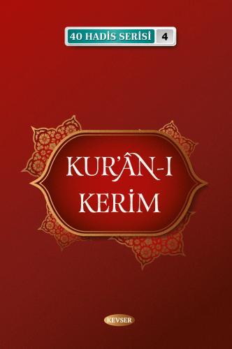 Kur'ân-ı Kerim (40 Hadis) %20 indirimli Musa Aydın