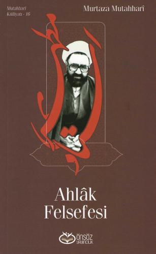 Ahlâk Felsefesi Murtaza Mutahhari