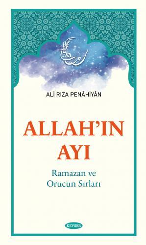 Allah'ın Ayı Ramazan ve Orucun Sırları %20 indirimli Ali Rıza Penâhiyâ