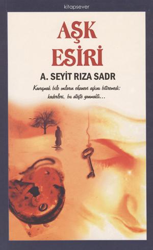 Aşk Esiri %16 indirimli A. Seyit Rıza Sadr
