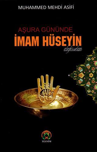 Aşura Gününde İmam Hüseyin (a.s) %20 indirimli Muhammed Mehdi Asifî