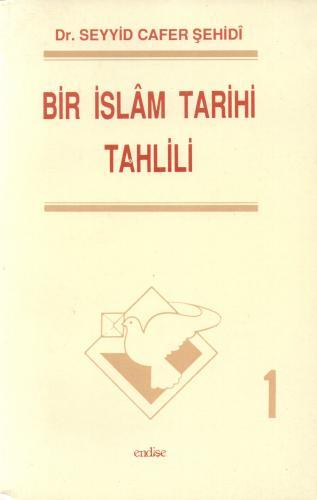 Bir İslâm Tarihi Tahlili - 1 %50 indirimli Dr. Seyyid Cafer Şehidî