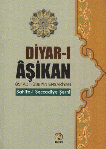 Diyar-ı Âşikan - Sahife-i Seccadiye Şerhi %23 indirimli Üstad Hüseyin