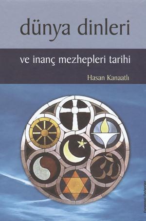 Dünya Dinleri ve İnanç Mezhepleri Tarihi %24 indirimli Hasan Kanaatlı