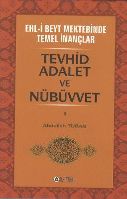Ehlibeyt Mektebinde Temel İnançlar c.1 Abdullah Turan