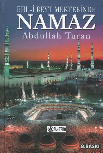 Ehl-i Beyt Mektebinde Namaz Abdullah Turan