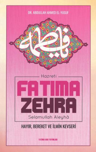 Hazreti Fatıma Zehra (s.a) Dr. Abdullah Ahmed El-Yusuf