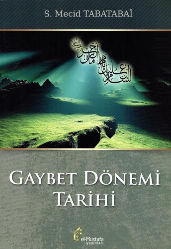 Gaybet Dönemi Tarihi S. Mecid Tabatabaî