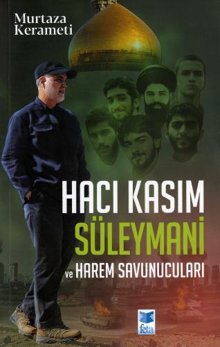 Hacı Kasım Süleymani ve Harem Savunucuları %20 indirimli Murtaza Keram