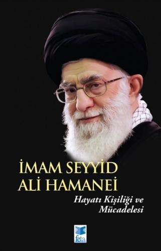 İmam Seyyid Ali Hamanei - Hayatı Kişiliği ve Mücadelesi %24 indirimli