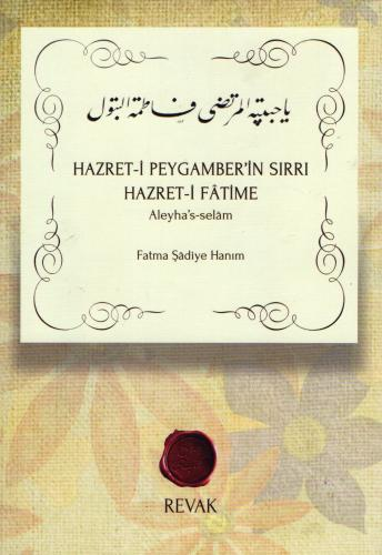 Hazret-i Peygamber'in Sırrı Hazret-i Fâtime (s.a) %21 indirimli Fatma