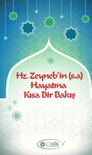 Hz. Zeyneb'in (s.a) Hayatına Kısa Bir bakış Seyyid Haşim Resûlî-yi Mah