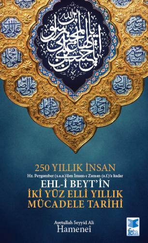 250 Yıllık İnsan %17 indirimli Ayetullah el-Uzma Seyyid Ali Hüseynî Ha