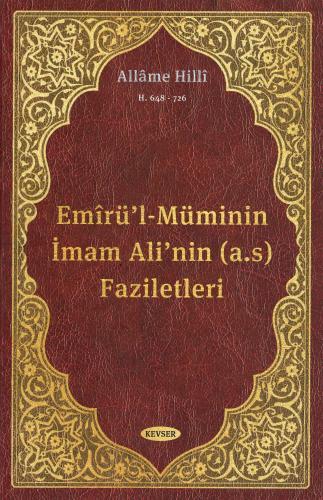 Emîrü'l-Müminin İmam Ali'nin (a.s) Faziletleri Allame Hilli